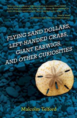 Flying Sand Dollars, Left-Handed Crabs, Giant Earwigs, and Other Curiosities