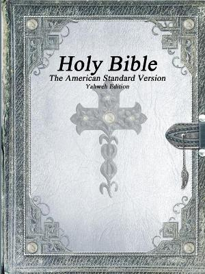 Holy Bible, the American Standard Version, Yahweh Edition