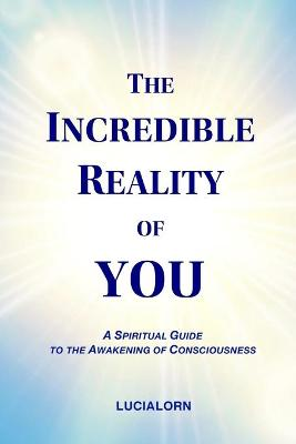 The Incredible Reality of You