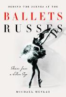 Behind the Scenes at the Ballets Russes