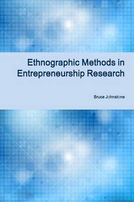 Ethnographic Methods in Entrepreneurship Research