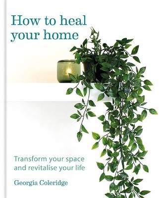 How to Heal Your Home