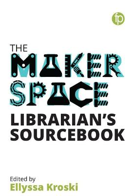 Makerspace Librarian's Sourcebook