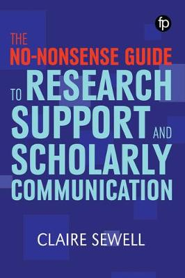 The No-nonsense Guide to Research Support and Scholarly Communication