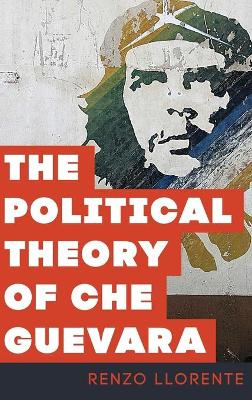 The Political Theory of Che Guevara
