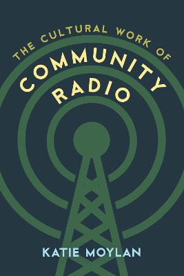 The Cultural Work of Community Radio