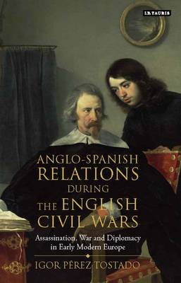 Anglo-Spanish Relations During the English Civil Wars