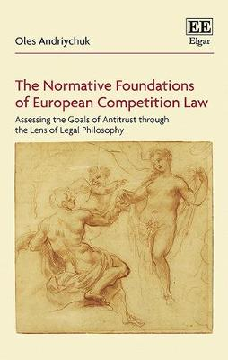 The Normative Foundations of European Competition Law