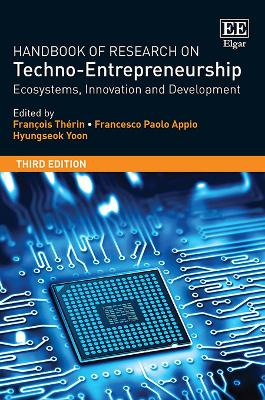 Handbook of Research on Techno-Entrepreneurship, Third Edition