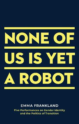 None of Us is Yet a Robot