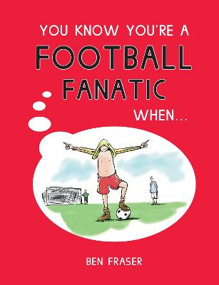 You Know You're a Football Fanatic When...