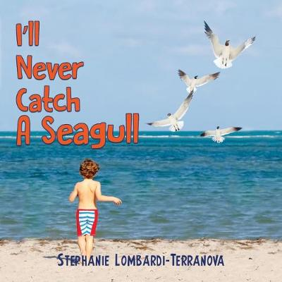 I'll Never Catch A Seagull