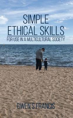 Simple Ethical Skills: For Use in a Multicultural Society