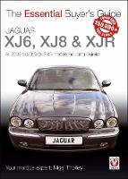 The Essential Buyers Guide Jaguar Xj6, Xj8 & Xjr: All 2003 to 2009