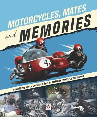 Motorcycles, Mates and Memories