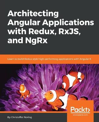 Architecting Angular Applications - Flux, Redux & ngrx