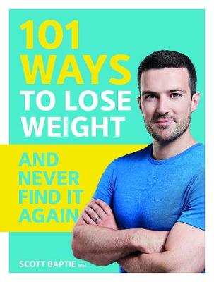 101 Ways to Lose Weight and Never Find It Again