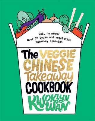 The Veggie Chinese Takeaway Cookbook