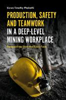 Production, Safety and Teamwork in a Deep-Level Mining Workplace