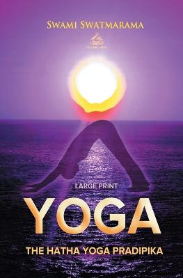 The Hatha Yoga Pradipika (Large Print)