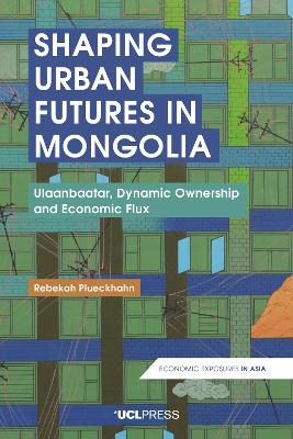 Shaping Urban Futures in Mongolia