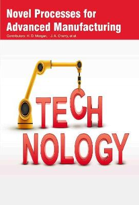 Novel Processes for Advanced Manufacturing