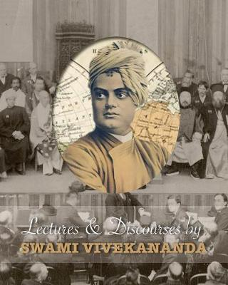 Lectures and Discourses by Swami Vivekananda