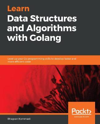 Hands-On Data Structures and Algorithms with Go