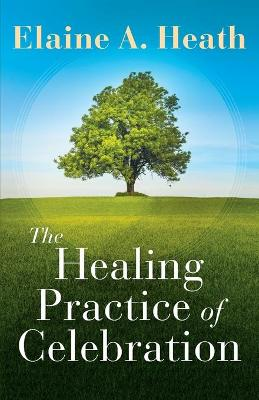 Healing Practice of Celebration, The