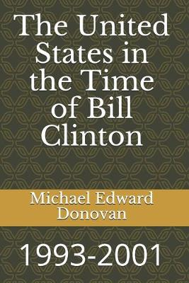 The United States in the Time of Bill Clinton