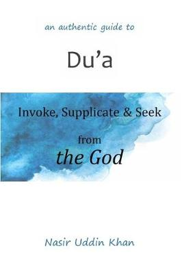 An Authentic Guide to Du'a