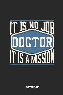 Doctor Notebook - It Is No Job, It Is a Mission