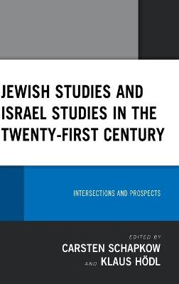 Jewish Studies and Israel Studies in the Twenty-First Century