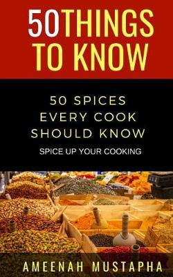 50 Spices Every Cook Should Know
