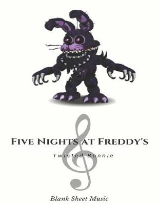 Twisted Bonnie Blank Sheet Music Five Nights at Freddy's