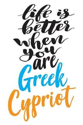 Life Is Better When You Are Greek Cypriot