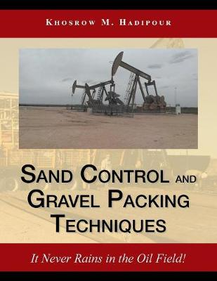 Sand Control and Gravel Packing Techniques