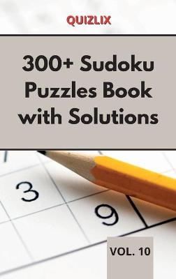 300+ Sudoku Puzzles Book with Solutions VOL 10