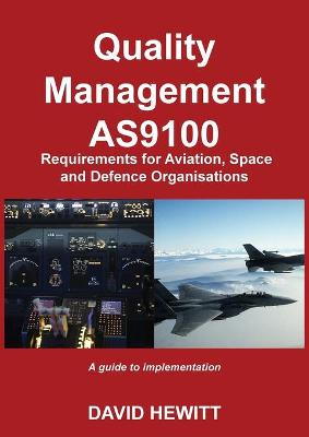 Quality Management : AS9100 Requirements for Aviation, Space and Defence Organisations