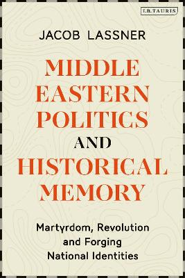 Middle Eastern Politics and Historical Memory