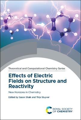 Effects of Electric Fields on Structure and Reactivity