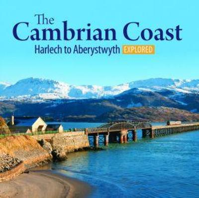 Compact Wales: The Cambrian Coast 2 - Harlech to Aberystwyth Explored