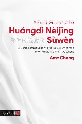 A Field Guide to the Huangdi Neijing Suwen