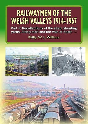 Railwaymen of the Welsh Valleys 1914-67