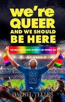We're Queer And We Should Be Here