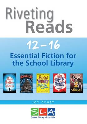 Riveting Reads 12-16: Essential Fiction for the School Library