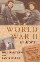 World War II in Moray
