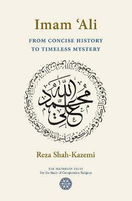 Imam Ali From Concise History to Timeless Mystery
