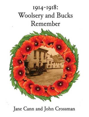 1914-1918 Woolsery and Bucks Remember