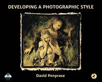 Developing a Photographic Style: A Photowise Masterclass